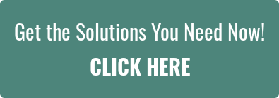Get the Solutions You Need Now! CLICK HERE